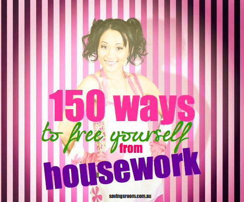 150 ways to free yourself from housework
