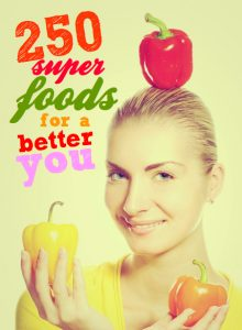 Super foods   250 super foods for a better you