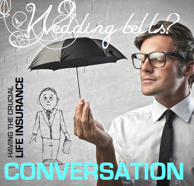 Life Insurance| Having the crucal life insurance conversation