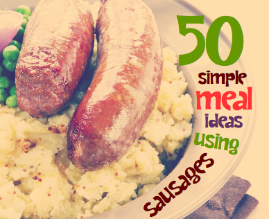 Sausage Recipes | 50 simple meal ideas using sausages