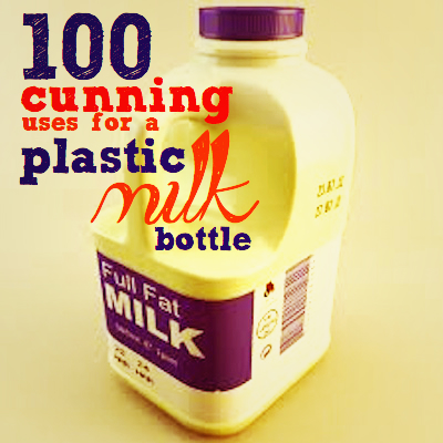 Plastic   100 cunning uses for a plastic milk bottle