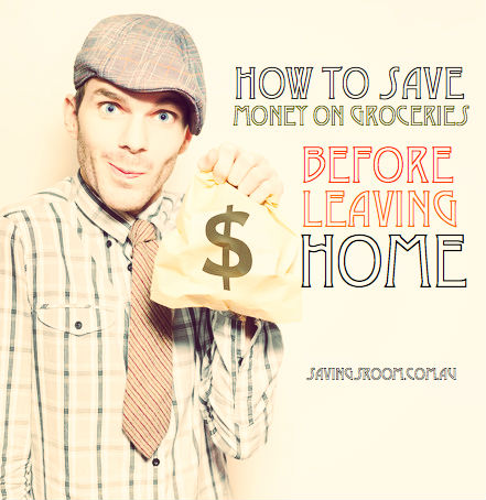 How to save money on groceries before leaving home