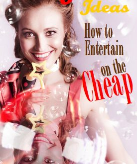 Party ideas | How to entertain on the cheap!