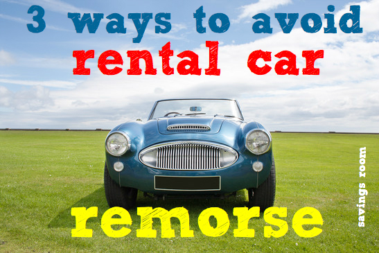 3 ways to avoid rental car remorse
