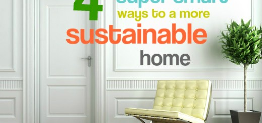 4 super smart ways to a more sustainable home