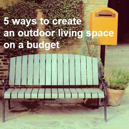 Diy 5 ways to create an outdoor living space on a budget for Outdoor living spaces on a budget