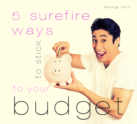 5 surefire ways to stick to your budget