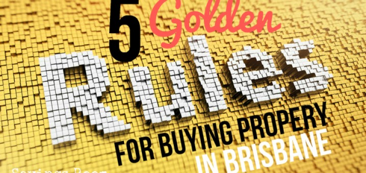 5 golden rules for buying property in Brisbane