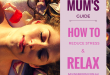 Mum's guide | How to reduce stress and relax