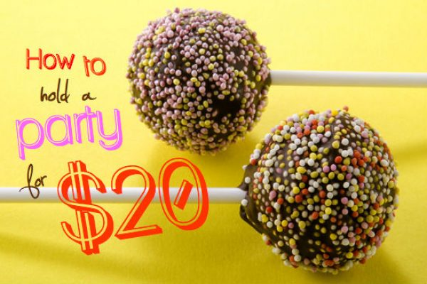 Cheap party ideas | How to hold a party for $20